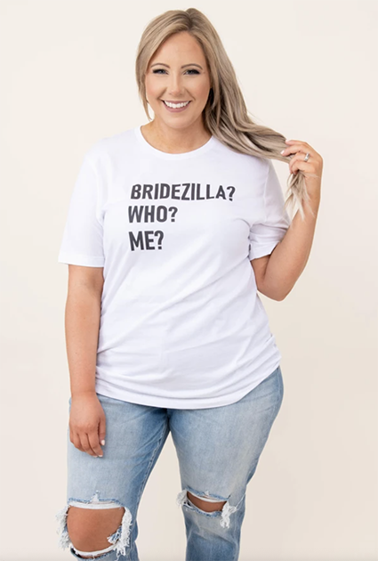 full-figured woman wearing a bridezilla, who me shirt