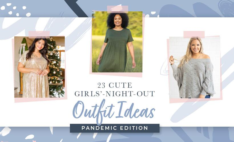 23 Cute Girls-Night-Out Outfit Ideas Pandemic Edition